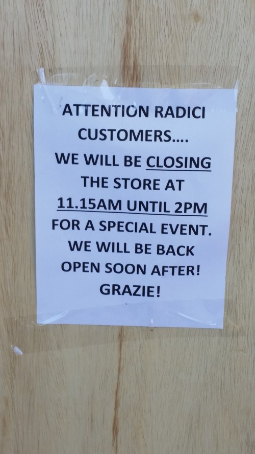 A sign at Radici appeared this morning announcing an unusual mid-day private event on a busy Sunday morning.